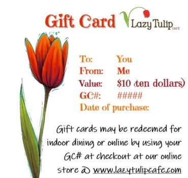 $10 gift certificate for Lazy Tulip Cafe